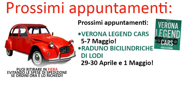 N.P.M. Citroen 2CV Service - Prossimi appuntamenti Fiere & Raduni (CAMER Reggio Emilia, Verona Legend)